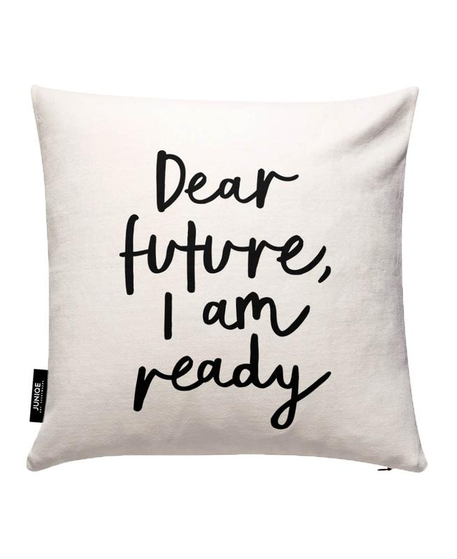 Dear Future I Am Ready Cushion Cover