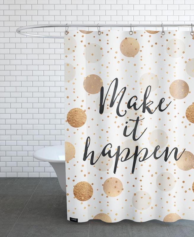 Make it Happen -Duschvorhang