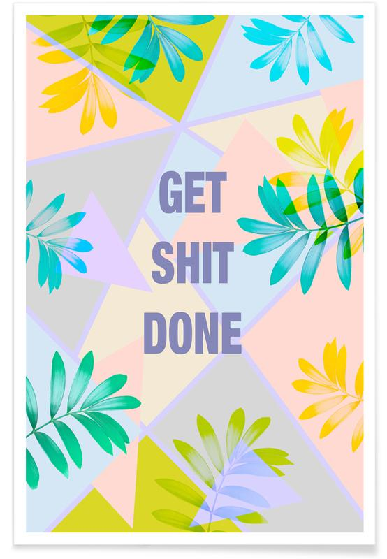 Get Shit Done Tropical Poster