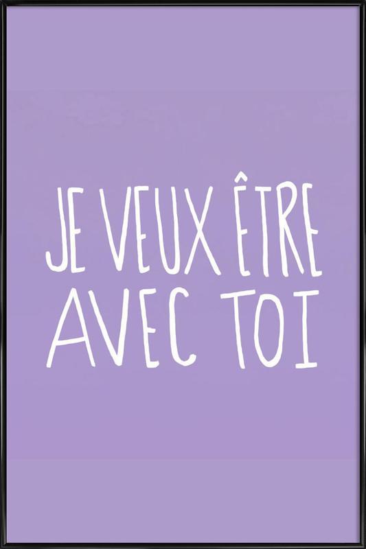 Je Veux Framed Poster