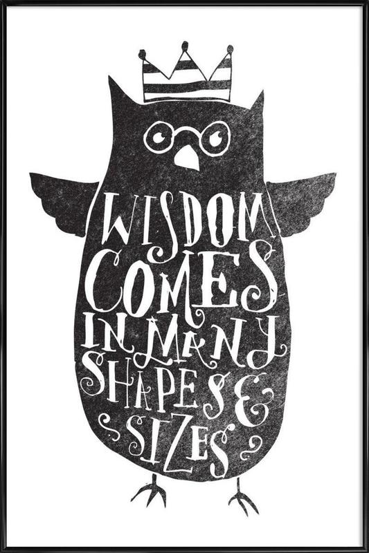 wisdom comes in many shapes and sizes -Bild mit Kunststoffrahmen