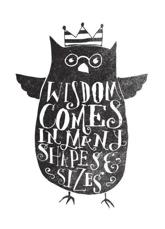 wisdom comes in many shapes and sizes -Leinwandbild