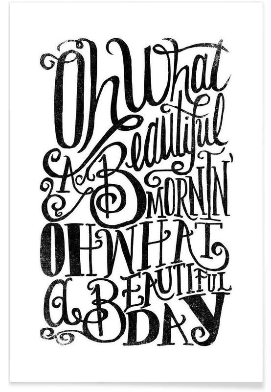 Oh what a beautiful mornin' Poster
