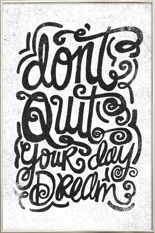 don't quit your day dream Poster in Aluminium Frame