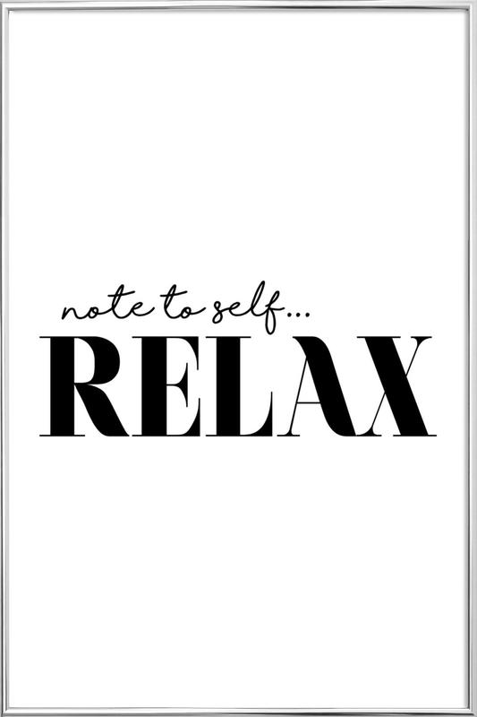 Note To Self Relax Poster in Aluminium Frame