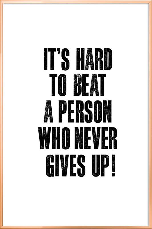 It's Hard to Beat a Person Who Never Gives Up Poster in Aluminium Frame