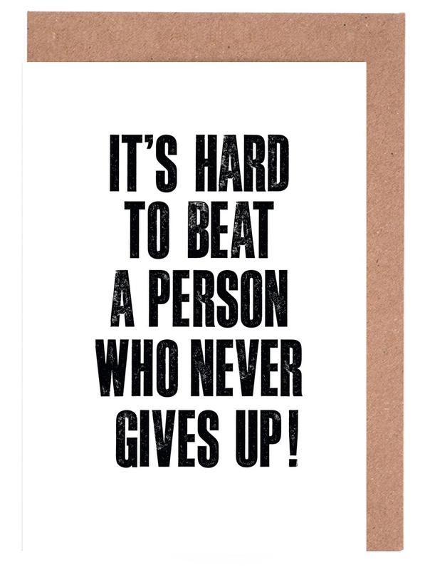 It's Hard to Beat a Person Who Never Gives Up cartes de vœux
