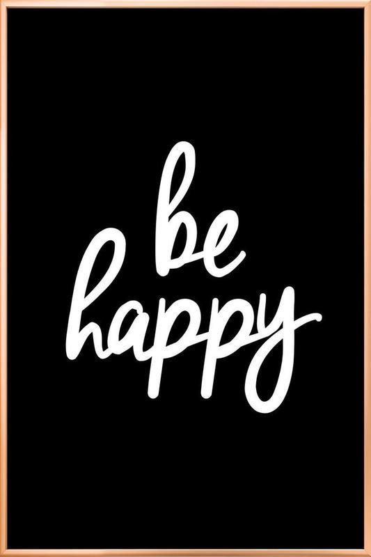 Be Happy Poster in Aluminium Frame