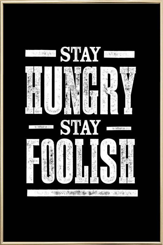 Stay Hungry Stay Foolish Poster in Aluminium Frame