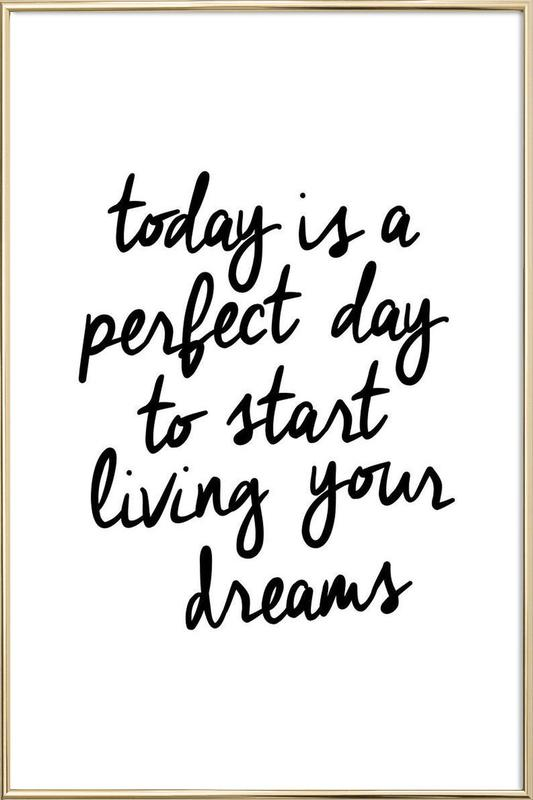 Today is a Perfect Day Poster in Aluminium Frame