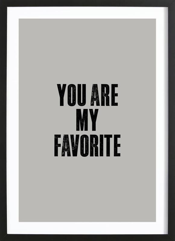 You Are My Favorite Framed Print