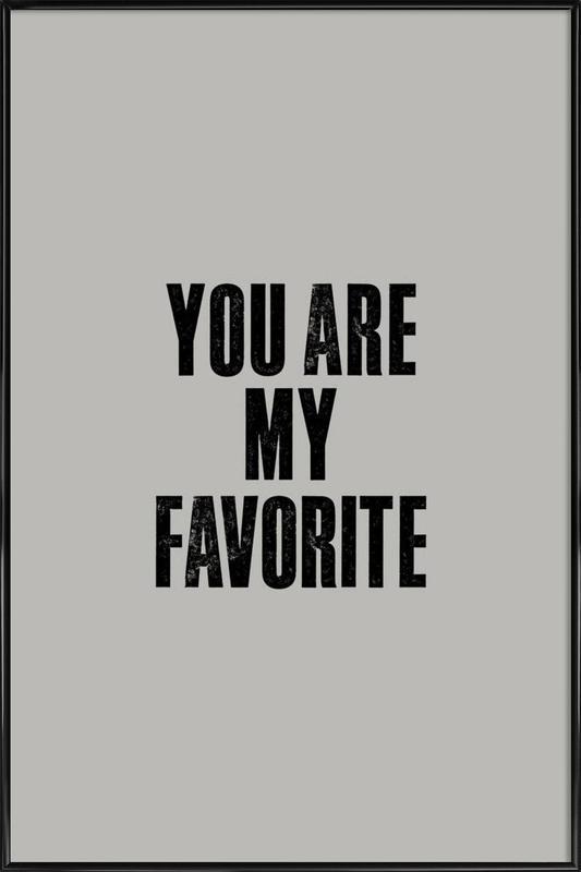 You Are My Favorite ingelijste poster