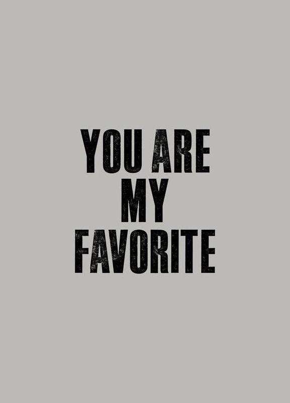 You Are My Favorite -Leinwandbild