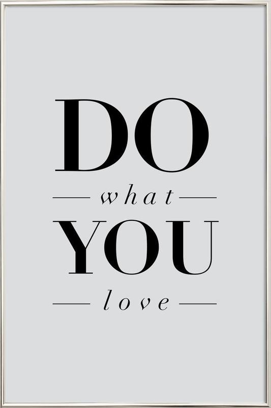 Do What You Love Poster in Aluminium Frame