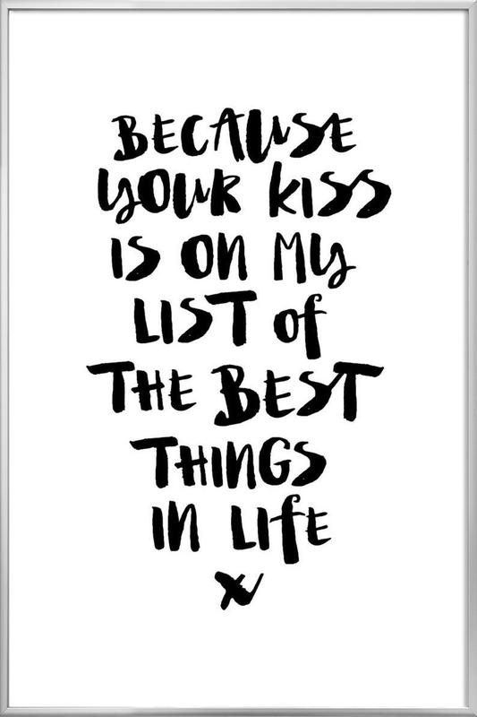 Because Your Kiss Is On My List Poster in Aluminium Frame