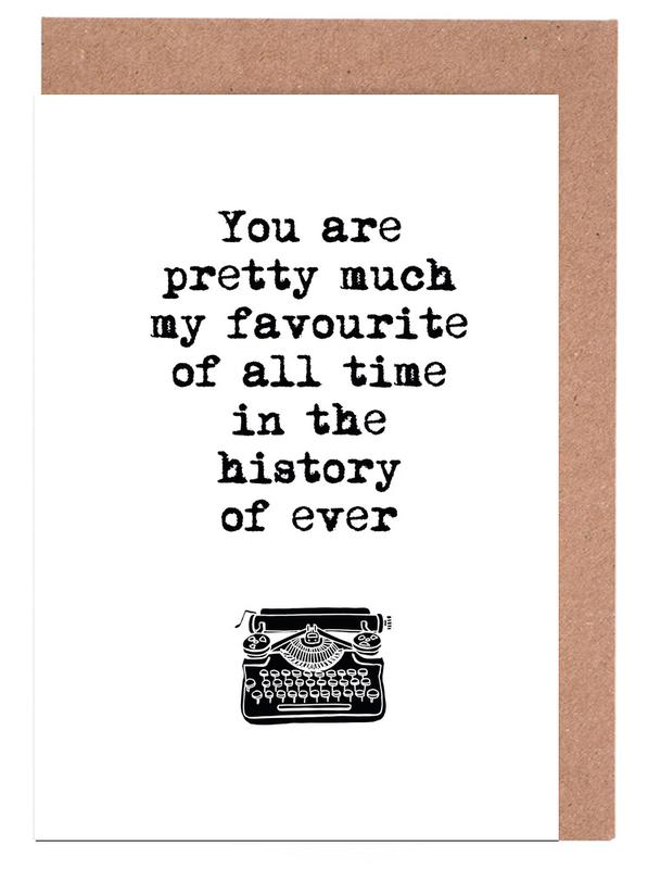 You Are Pretty Much My Favorite Of All Time cartes de vœux