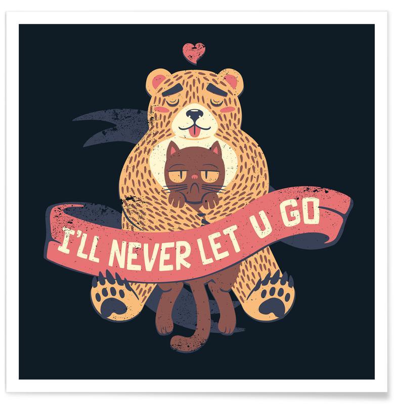 I'll Never Let You Go Bear Love Cat -Poster