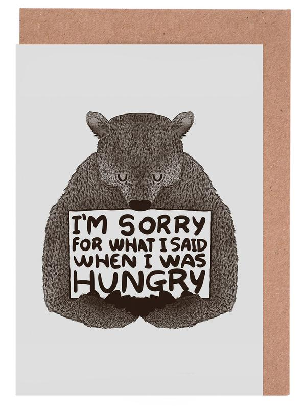 I'm Sorry For What I Said When I Was Hungry cartes de vœux