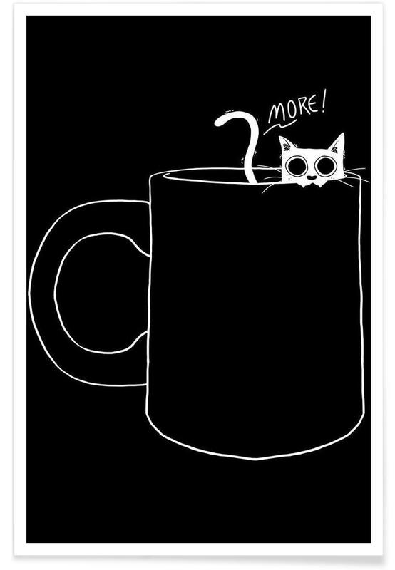 I Want More Coffee poster