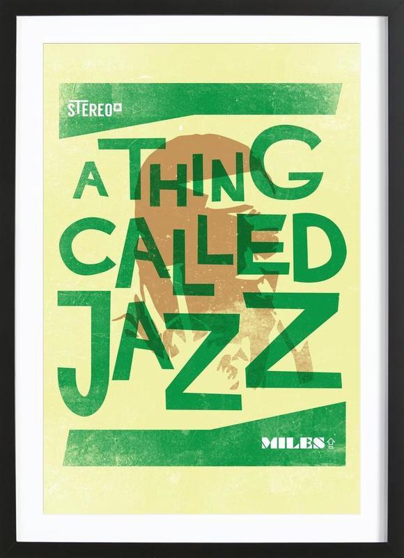 Thing called jazz Miles Davis -Bild mit Holzrahmen