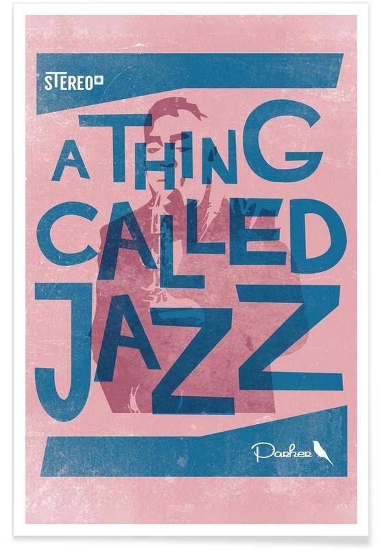 Thing called jazz Charlie Parker -Poster