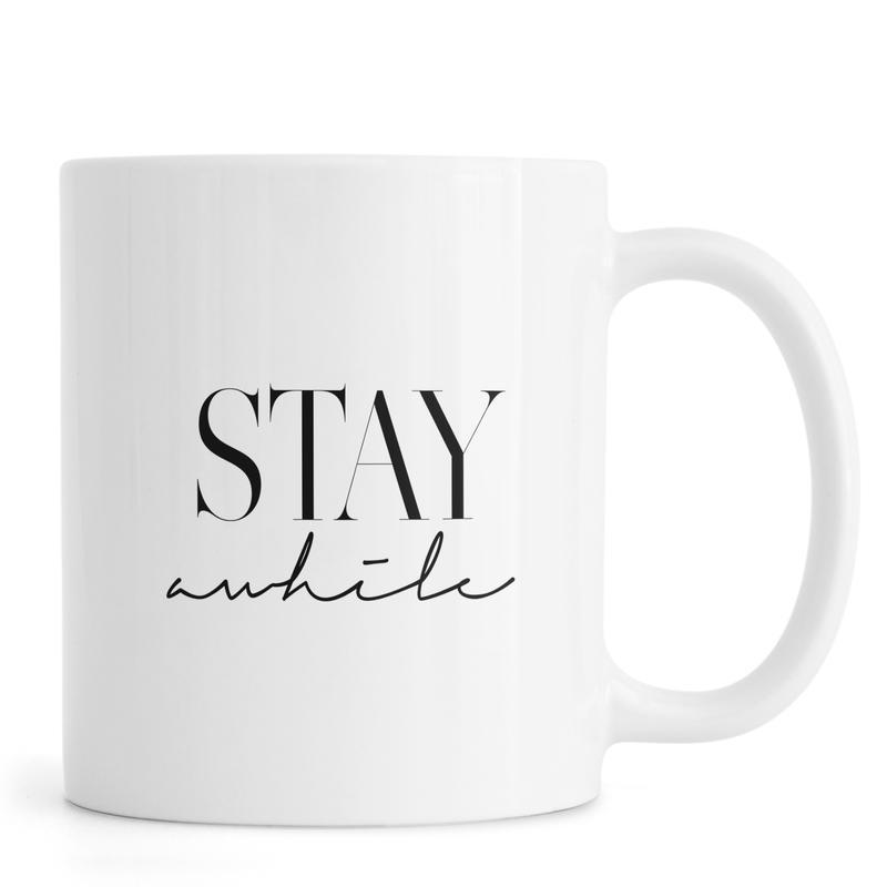 Stay Awhile 2 -Tasse