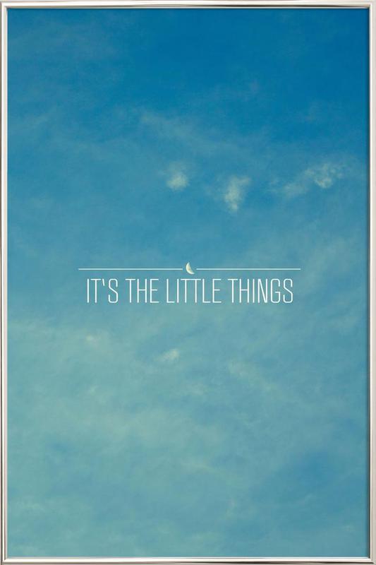 Little Things -Poster im Alurahmen