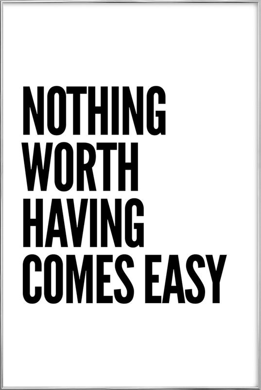 Nothing Worth -Poster im Alurahmen