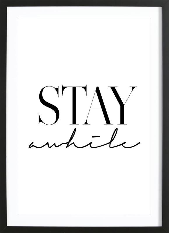 Stay Awhile 2 -Bild mit Holzrahmen