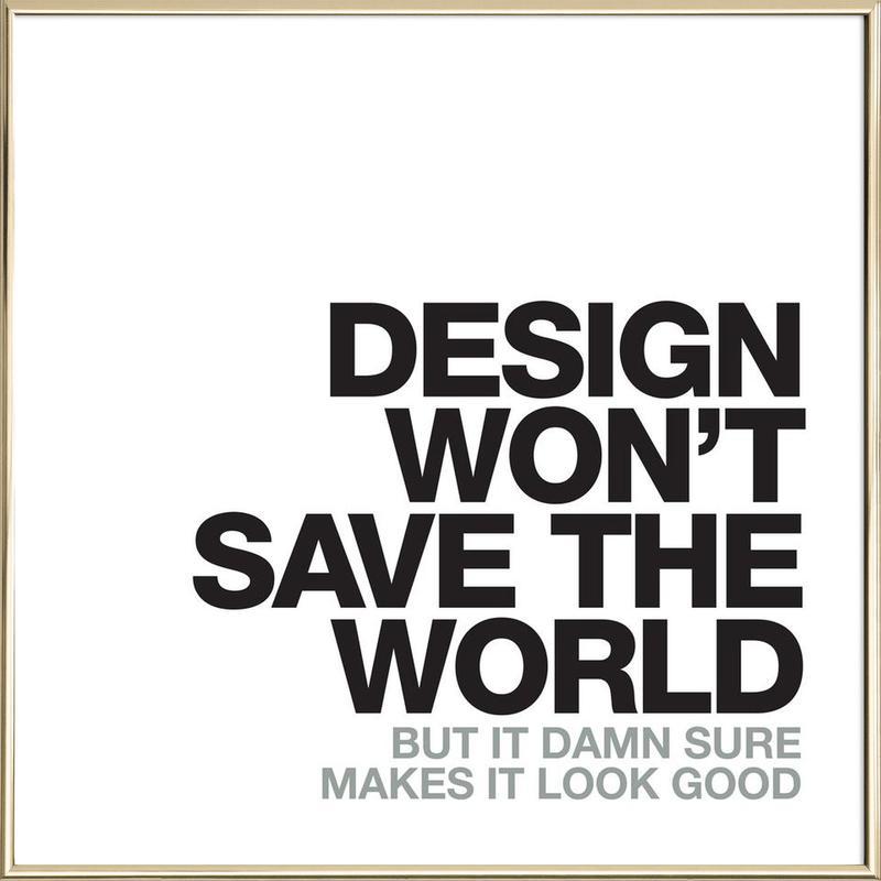 Design Won't Save poster in aluminium lijst