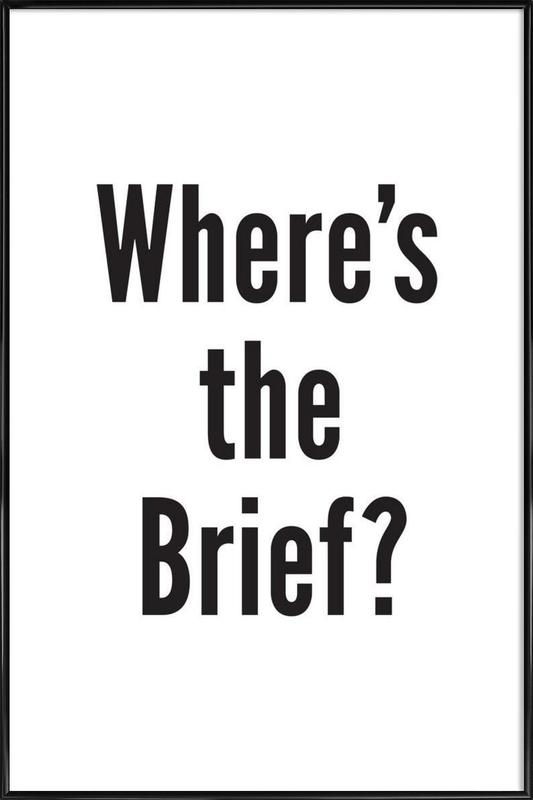 Where's the Brief? Framed Poster