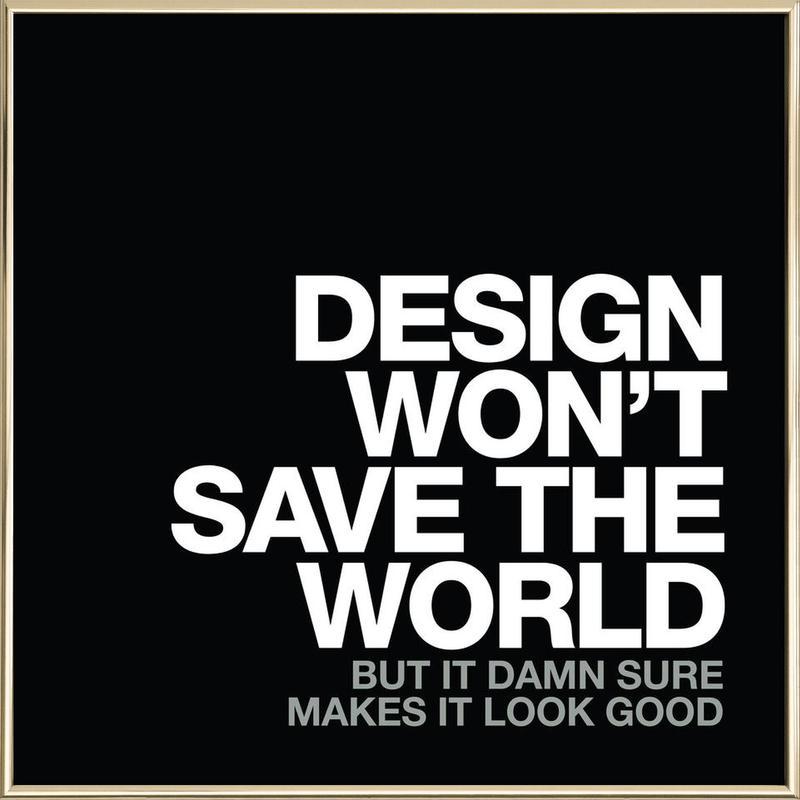 Design Won't Save White -Poster im Alurahmen