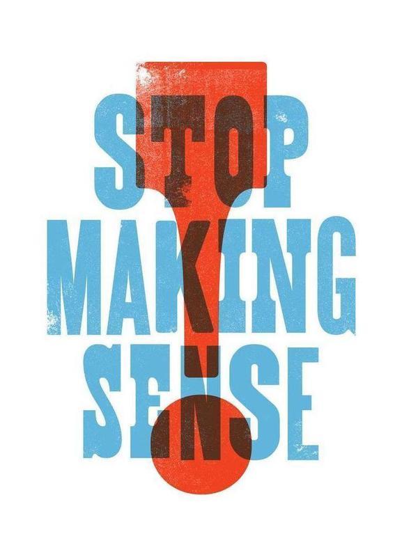 STOP MAKING SENSE -Leinwandbild