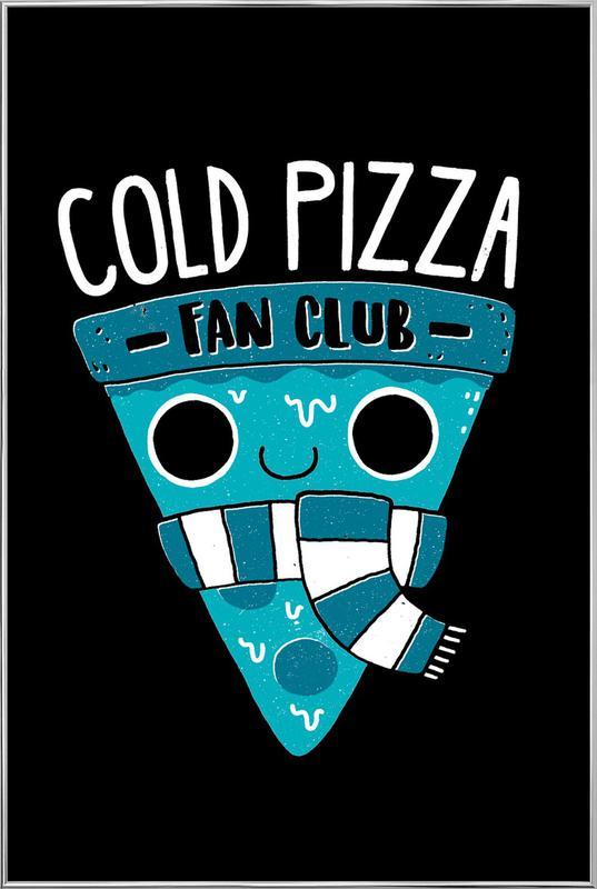 Cold Pizza Fan Club -Poster im Alurahmen
