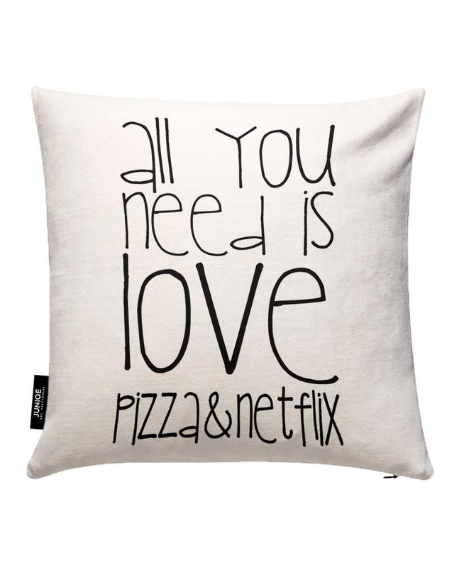 All You Need And Pizza And Netflix Housse de coussin
