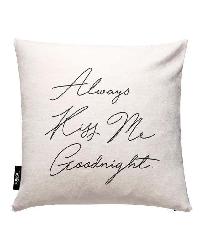 Always Kiss Me Goodnight Housse de coussin