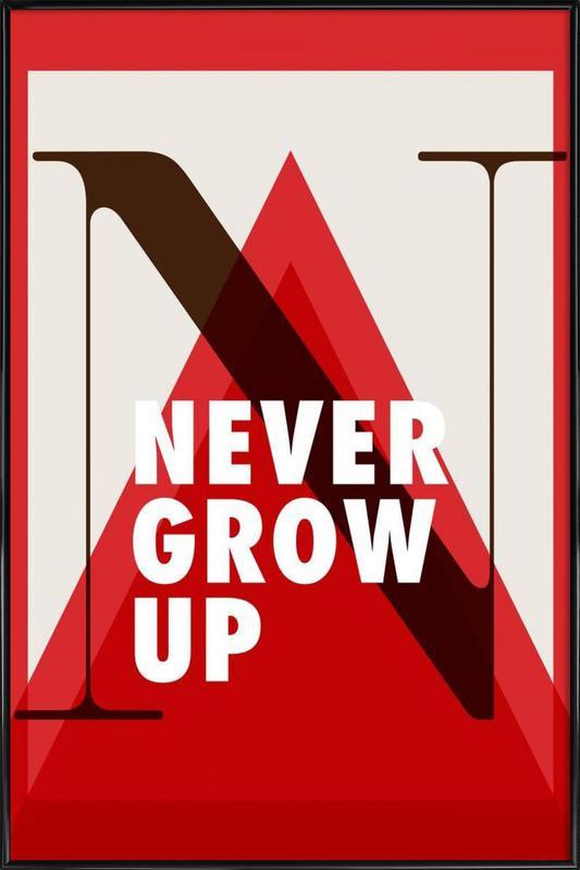 Never grow up Framed Poster