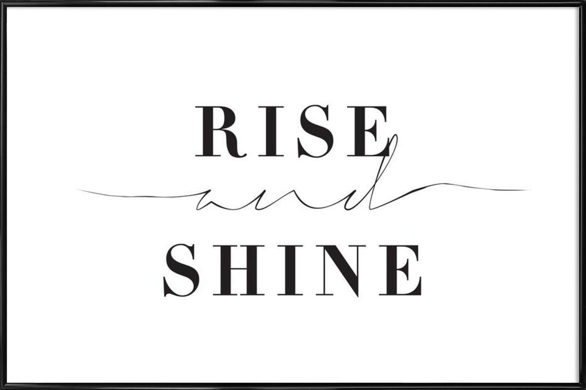 Rise and Shine -Bild mit Kunststoffrahmen