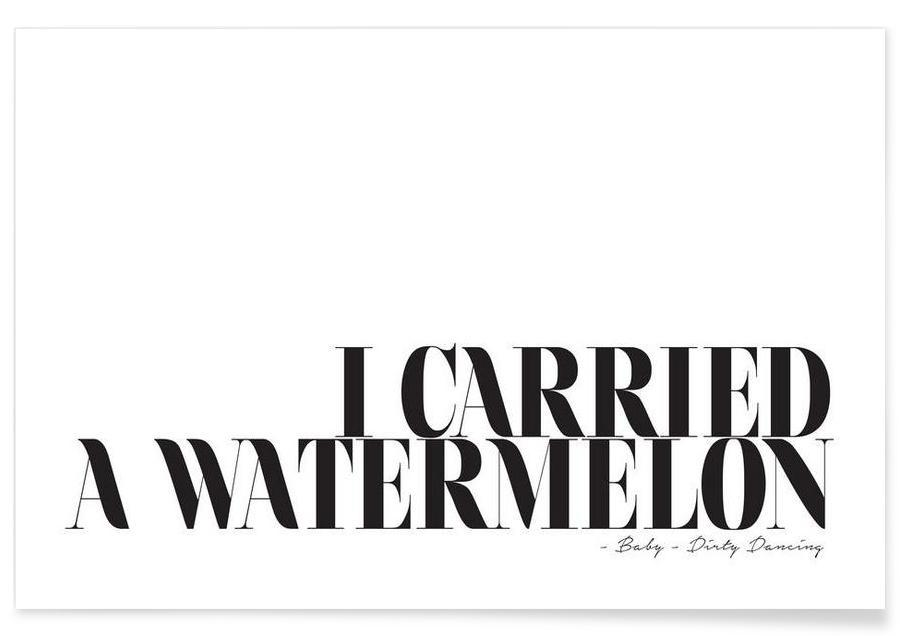 I Carried A Watermelon affiche