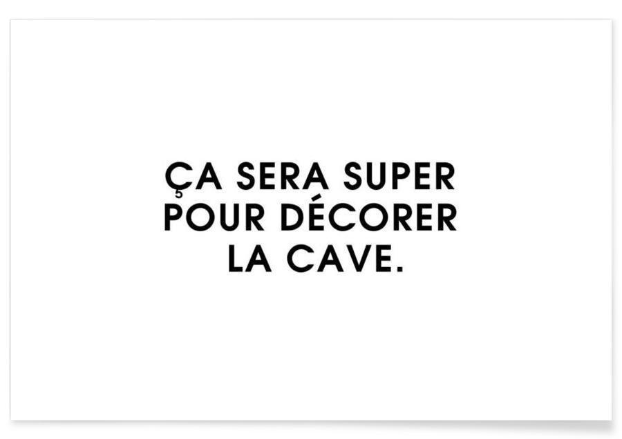 Ça sera super pour décorer la cave - White Poster