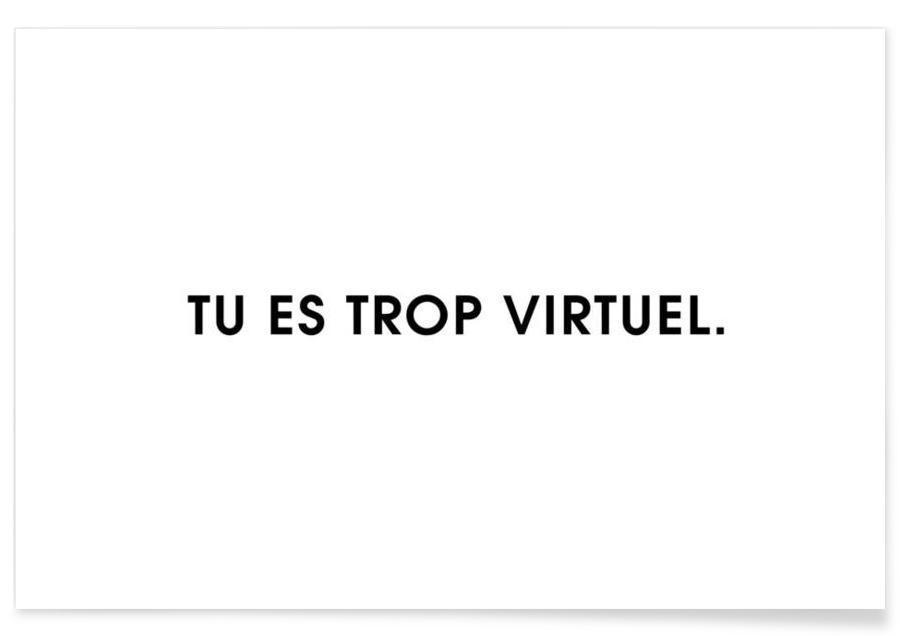 Tu es trop virtuel - White Poster