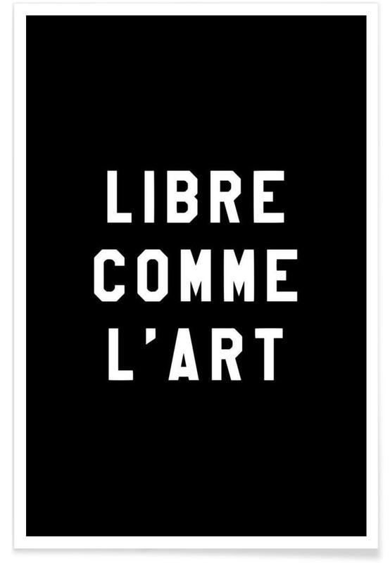 Libre Comme L'Art Black Poster