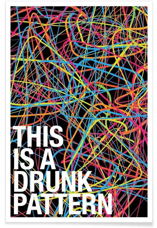 This is my drunk pattern Poster