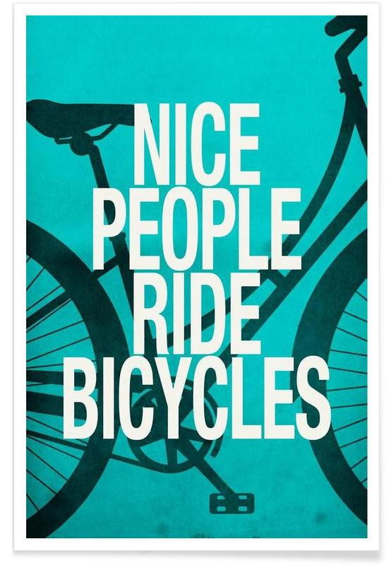 Nice people ride bicycles Poster