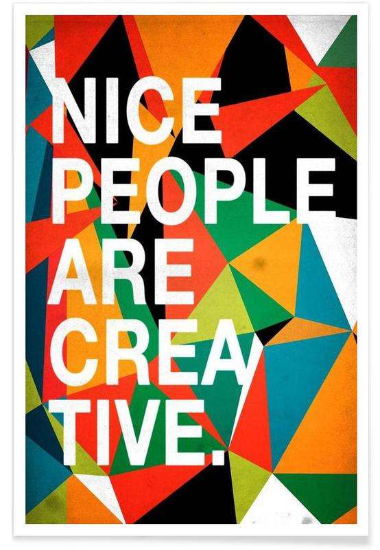 Nice people are Creative Poster