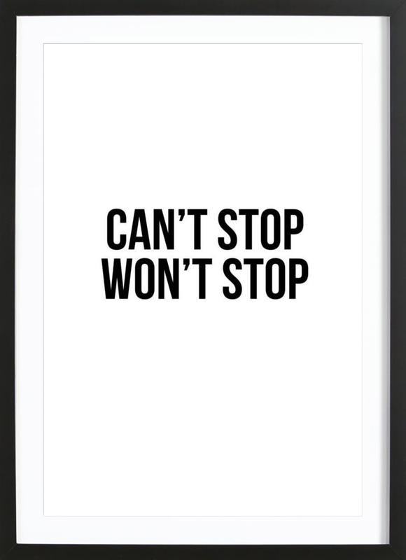 Can't Stop Won't Stop -Bild mit Holzrahmen