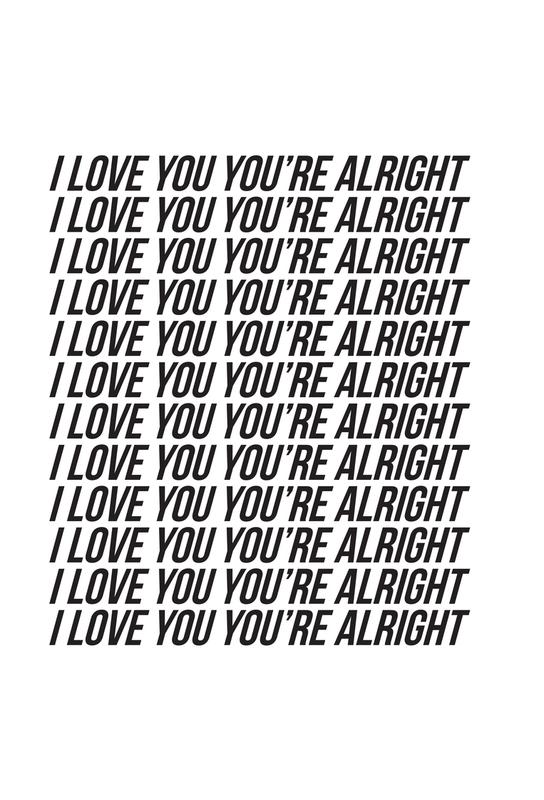 i love you youre alright Acrylic Print