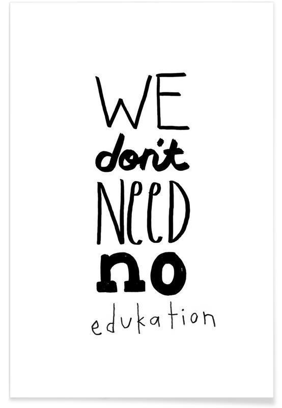 We Don't Need No Education Poster