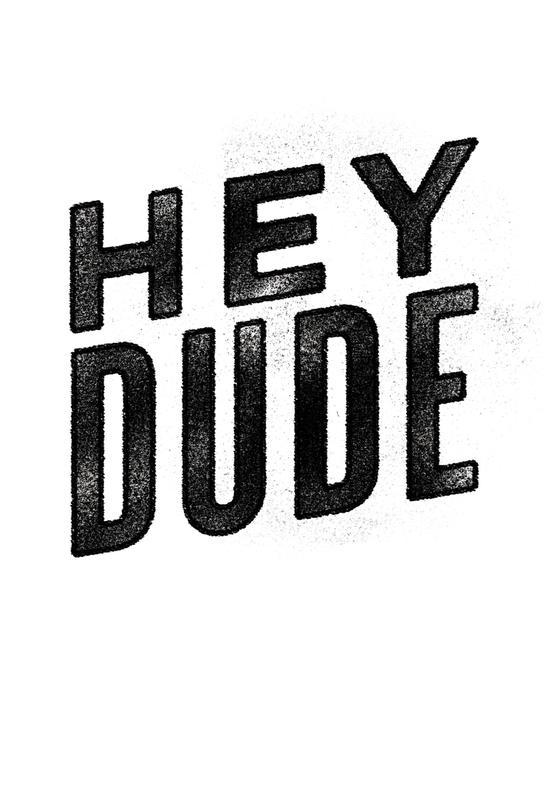Hey Dude Impression sur alu-Dibond
