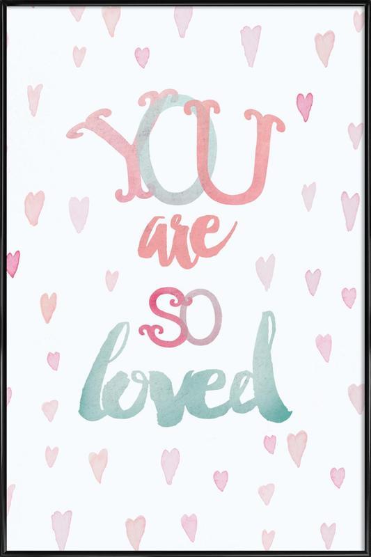 You Are So Loved -Bild mit Kunststoffrahmen